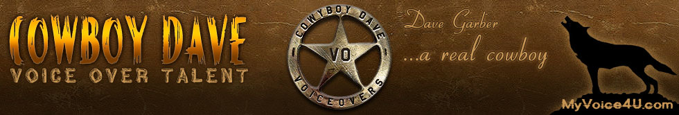 Cowboy Dave - Voiceover and Acting Talent - Texas Voice Over Talent Western Character Voice Over Talent A Real Cowbay Voice Over Actor